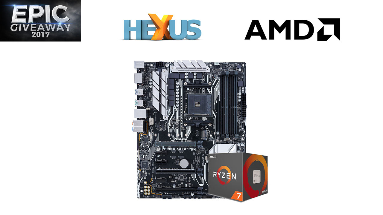 Конкурс HEXUS.net Epic Giveaway 2017 Day 18: Win an AMD Ryzen 7 upgrade bundle