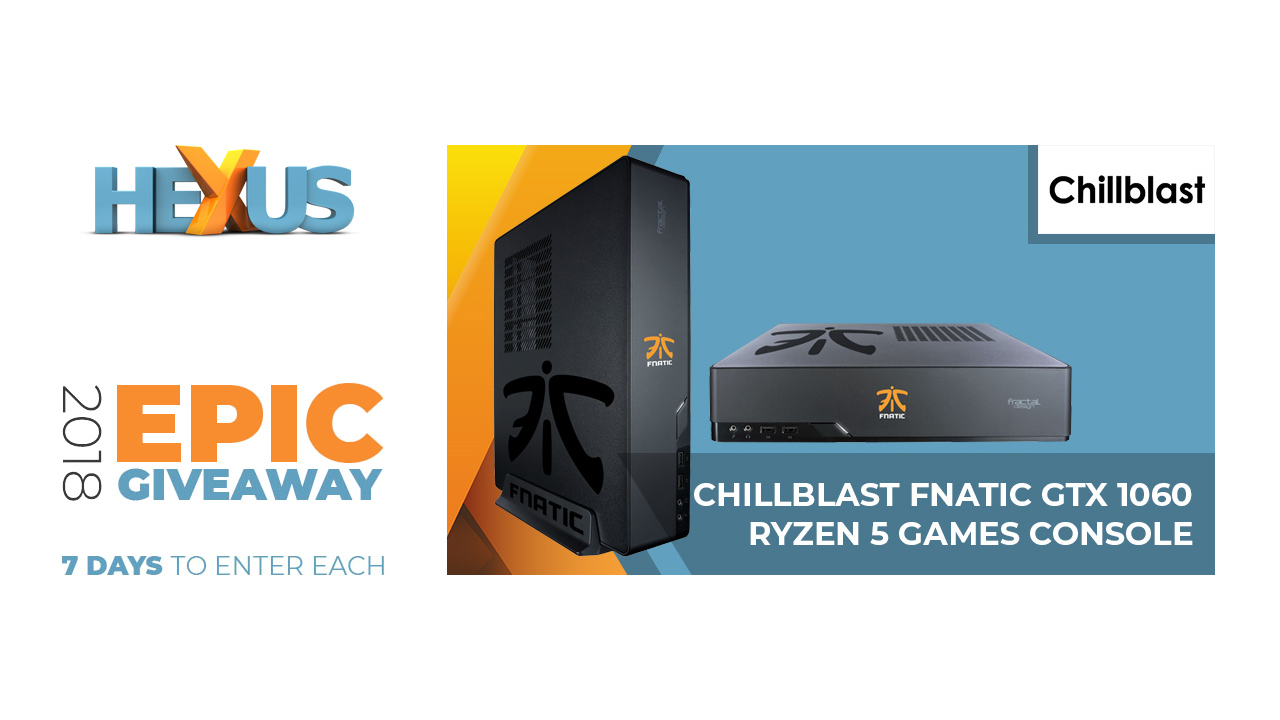 Конкурс HEXUS.net Epic Giveaway 2018 Day 17: Win a Chillblast Fnatic Games Console