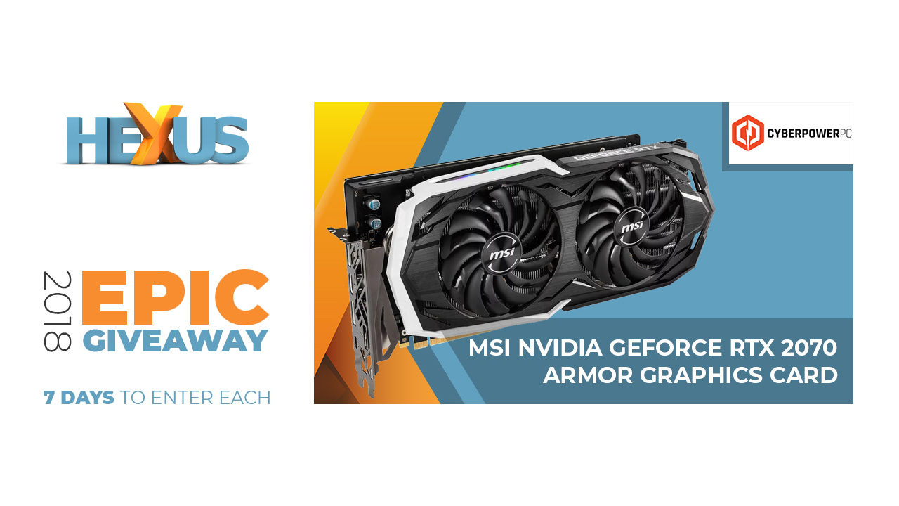Конкурс HEXUS.net Epic Giveaway 2018 Day 19: Win an MSI RTX 2070 from Cyberpower